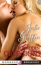 Forbidden Obsessions ebook by Jodie Griffin
