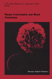 Plasma Fractionation and Blood Transfusion - Proceedings of the Ninth Annual Symposium on Blood Transfusion, Groningen, 1984, organized by the Red Cross Blood Bank Groningen-Drenthe ebook by Cees Smit Sibinga,P.C. Das,S. Seidl
