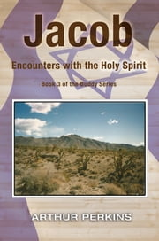Jacob - Encounters with the Holy Spirit ebook by Arthur Perkins