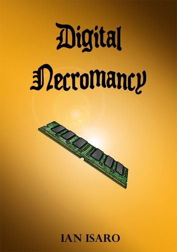 Digital Necromancy ebook by Ian Isaro