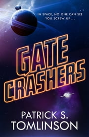 Gate Crashers ebook by Patrick S. Tomlinson