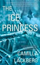 The Ice Princess ebook by Camilla Läckberg,Steven T. Murray