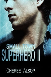 Small Town Superhero II ebook by Cheree Alsop