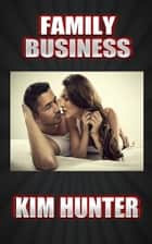 Family Business ebook by Kim Hunter