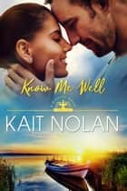 Know Me Well ebook by Kait Nolan