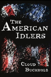 The American Idlers ebook by Cloud Buchholz