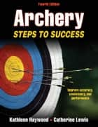 Archery 4th Edition ebook by Catherine Lewis,Kathleen M. Haywood