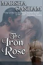 The Iron Rose ebook by Marsha Canham
