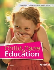 Child Care and Education, 5th Edition ebook by Tina Bruce,Carolyn Meggitt,Julian Grenier