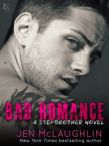 Bad Romance - A Stepbrother Novel ebook by Jen McLaughlin