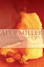 Conditions of Faith ebook by Miller, Alex