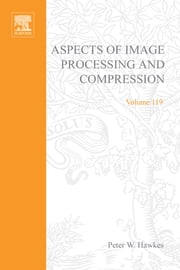 Aspects of Image Processing and Compression ebook by Hawkes, Peter W.