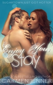 Enjoy Your Stay - Sugartown, #2 ebook by Carmen Jenner