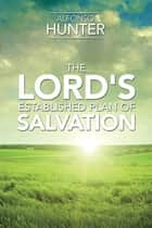 The Lord's Established Plan of Salvation ebook by Alfonso Hunter