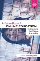 Interactions in Online Education ebook by Charles Juwah