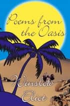 Poems From The Oasis ebook by Winslow Eliot