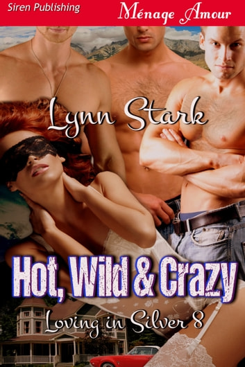 Hot, Wild & Crazy ebook by Lynn Stark
