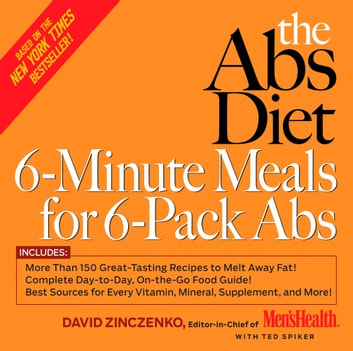 The Abs Diet 6-Minute Meals for 6-Pack Abs ebook by David Zinczenko,Ted Spiker