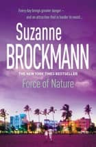 Force of Nature: Troubleshooters 11 - Troubleshooters 11 ebook by Suzanne Brockmann