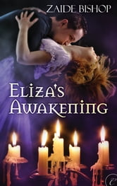 Eliza's Awakening ebook by Zaide Bishop