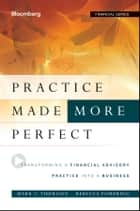 Practice Made (More) Perfect ebook by Mark C. Tibergien,Rebecca Pomering
