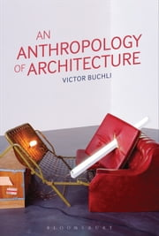 An Anthropology of Architecture ebook by Victor Buchli