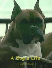 A Dog's Life - An Autobiography ebook by Horst Schenk