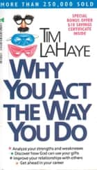 Why You Act the Way You Do ebook by Tim LaHaye