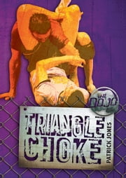 Triangle Choke ebook by Patrick  Jones