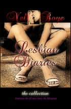Lesbian Diaries (The Collection) ebook by Nell Boye