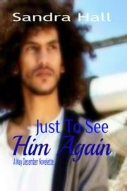 Just To See Him Again ebook by Sandra Hall