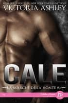 Cale - La marche de la honte #3 ebook by