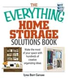The Everything Home Storage Solutions Book ebook by Iyna Bort Caruso