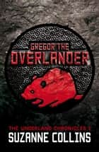 Gregor the Overlander ebook by Suzanne Collins
