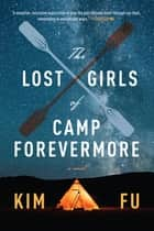 The Lost Girls of Camp Forevermore ebook by Kim Fu