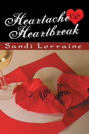 Heartache VS. Heartbreak ebook by Sandi Lorraine