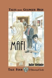 Tales From Gulinger High: Tale Four - Mafi ebook by Julie Steimle