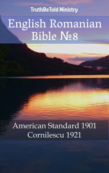English Romanian Bible №8 - American Standard 1901 - Cornilescu 1921 ebook by TruthBeTold Ministry