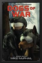 Dogs of War - Reissued ebook by Brenda Cooper, David Sherman, Mike McPhail