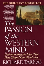 Passion of the Western Mind - Understanding the Ideas That Have Shaped Our World View ebook by Richard Tarnas
