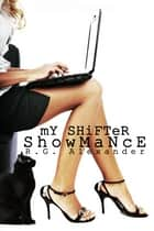My Shifter Showmance ebook by R. G. Alexander