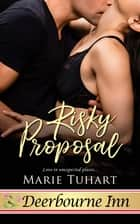 Risky Proposal ebook by Marie Tuhart