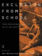 Exclusion From School ebook by Eric Blyth,Judith Milner