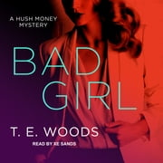 Bad Girl audiobook by T. E. Woods