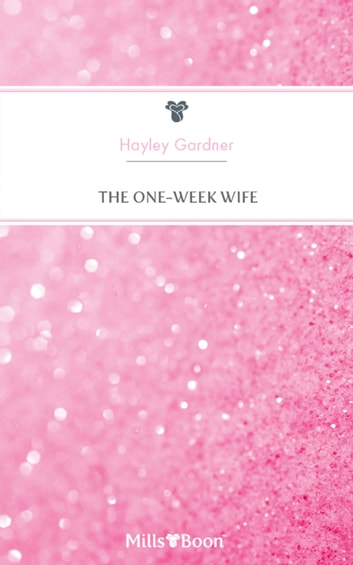The One-Week Wife ebook by Hayley Gardner