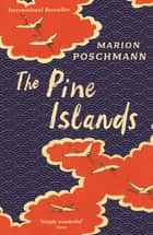 The Pine Islands eBook by Marion Poschmann, Jen Calleja