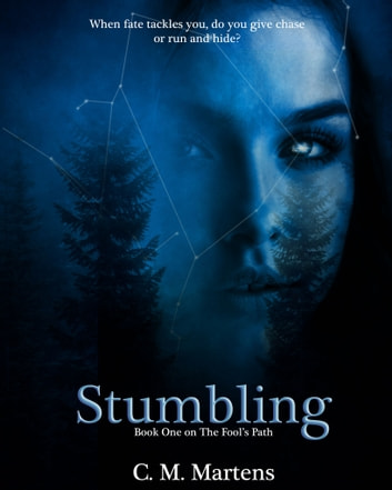 Stumbling - Book One on The Fool's Path ebook by C. M. Martens