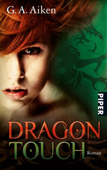 Dragon Touch - Roman (Dragon-Reihe, Band 3) eBook by G. A. Aiken