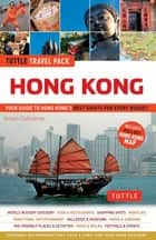 Hong Kong Tuttle Travel Pack - Your Guide to Hong Kong's Best Sights for Every Budget ebook by Simon Ostheimer