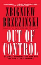 Out of Control - Global Turmoil on the Eve of the 21st Century ebook by Zbigniew Brzezinski